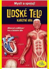 Lidské tělo : vzdělávací karetní hra (odkaz v elektronickém katalogu)