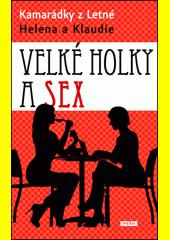 Velké holky a sex  (odkaz v elektronickém katalogu)
