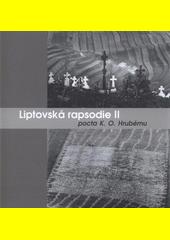 Liptovská rapsodie II : pocta K.O. Hrubému : Galerie Nahoře, České Budějovice, 3.5.-5.6.2011, Národní muzeum fotografie, Jindřichův Hradec, 28.8.-30.10.2011  (odkaz v elektronickém katalogu)