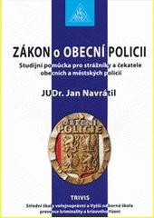 Zákon o obecní policii : studijní pomůcka pro strážníky a čekatele obecních a městských policií  (odkaz v elektronickém katalogu)