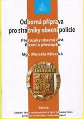 Odborná příprava pro strážníky obecní policie : přestupky obecná část : řízení o přestupku  (odkaz v elektronickém katalogu)