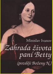 Zahrada života paní Betty (později Boženy N.)  (odkaz v elektronickém katalogu)