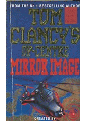 Tom Clancy's Op-Centre. Mirror image / created by Tom Clancy and Steve Pieczenik (odkaz v elektronickém katalogu)