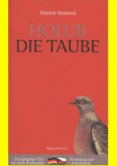 Die Taube = Holub  (odkaz v elektronickém katalogu)