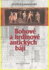 Bohové a hrdinové antických bájí  (odkaz v elektronickém katalogu)