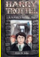 Harry Trottel a kámen MUDr. Tse  (odkaz v elektronickém katalogu)