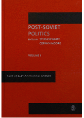 Post-Soviet politics. Volume III, Polity, economy and society / edited by Stephen White and Cerwyn Moore (odkaz v elektronickém katalogu)