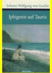 Iphigenie auf Tauris : ein Schauspiel  (odkaz v elektronickém katalogu)