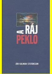 Ráj a peklo / Jónkalman Stefánsson ; [přeložila Marta Bartošková] (odkaz v elektronickém katalogu)