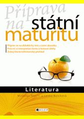 Příprava na státní maturitu. Literatura  (odkaz v elektronickém katalogu)