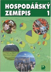 Hospodářský zeměpis 1 : pro obchodní akademie a ostatní střední školy  (odkaz v elektronickém katalogu)