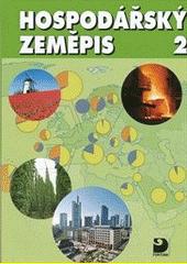 Hospodářský zeměpis 2 : pro obchodní akademie a ostatní střední školy  (odkaz v elektronickém katalogu)