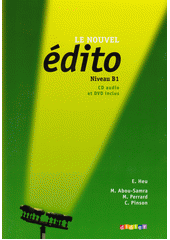 Le nouvel édito : niveau B1. Méthode de français  (odkaz v elektronickém katalogu)