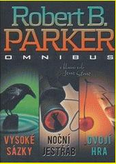 Vysoké sázky ; Noční jestřáb ; Dvojí hra : Robert B. Parker omnibus : v hlavní roli Jesse Stone  (odkaz v elektronickém katalogu)