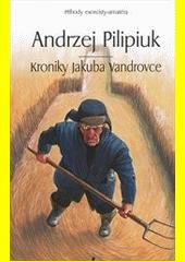 Kroniky Jakuba Vandrovce  (odkaz v elektronickém katalogu)