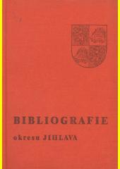Bibliografie okresu Jihlava  (odkaz v elektronickém katalogu)