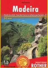 Madeira : 60 vybraných horských túr a procházek po levadách  (odkaz v elektronickém katalogu)