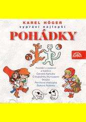 Karel Höger vypráví nejlepší pohádky [zvukový záznam] (odkaz v elektronickém katalogu)