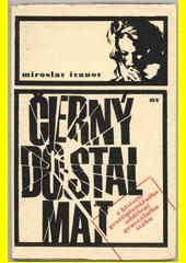 Černý dostal mat : zpráva o čtyřech případech z historie protišpionážního oddělení generálního štábu  (odkaz v elektronickém katalogu)