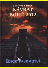 Návrat bohů 2012  (odkaz v elektronickém katalogu)