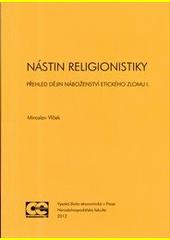 Nástin religionistiky : přehled dějin náboženství etického zlomu I.  (odkaz v elektronickém katalogu)