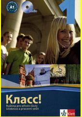 Klass! : ruština pro střední školy : učebnice a pracovní sešit. 3  (odkaz v elektronickém katalogu)