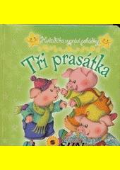 Tři prasátka / [ilustrace Marifé Gonzáles ; překlad Jitka Kováčová] (odkaz v elektronickém katalogu)