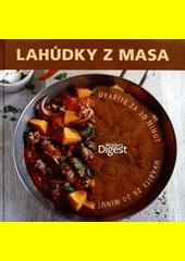 Lahůdky z masa : uvaříte za 30 minut  (odkaz v elektronickém katalogu)