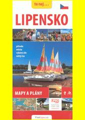 Lipensko : příroda, města, výletní cíle, sport, volný čas / text Jan Eliášek ; recept Petr Stupka (odkaz v elektronickém katalogu)
