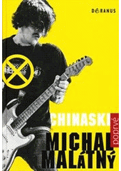 Chinaski poprv� / Michal Mal�tn� (on-line cataloque)