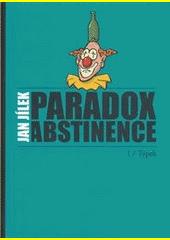 Paradox abstinence. Týpek  (odkaz v elektronickém katalogu)