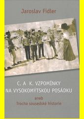 C. a k. vzpomínky na vysokomýtskou posádku, aneb, Trocha sousedské historie  (odkaz v elektronickém katalogu)