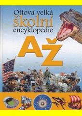 Ottova velká školní encyklopedie A-Ž  (odkaz v elektronickém katalogu)