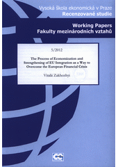 The process of economization and strengthening of EU integration as a way to overcome the European financial crisis / Vitalii Zakhozhyi (on-line cataloque)