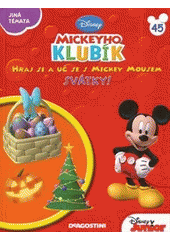 Hraj si a u� se s Mickey Mousem. T�i! / [p�eklad: Jana Nov�kov�] (on-line cataloque)