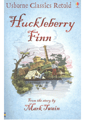 Huckleberry Finn / by Mark Twain ; retold by Henry Brook ; illustrated by Ian McNee (odkaz v elektronickém katalogu)