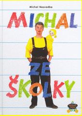 Michal ze školky / Michal Nesvadba (odkaz v elektronickém katalogu)