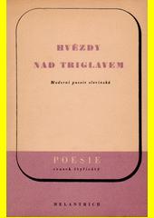 Hvězdy nad Triglavem : moderní poesie slovinská  (odkaz v elektronickém katalogu)