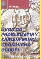 Úvod do problematiky sbírání mincí grošového období  (odkaz v elektronickém katalogu)
