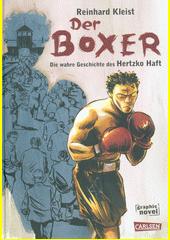 Der Boxer : die wahre Geschichte des Hertzko Haft : Nach dem Buch  Eines Tages werde ich alles erzählen  von Alan Scott Haft  (odkaz v elektronickém katalogu)