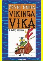První kniha Vikinga Vika / Runer Jonsson ; [ze švédštiny přeložil Josef Vohryzek] (odkaz v elektronickém katalogu)