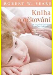 Kniha oočkování: jak se správně rozhodnout ve prospěch svého dítěte
