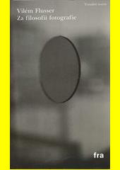 Za filosofii fotografie  (odkaz v elektronickém katalogu)