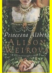Princezna Alžběta : dramatická cesta k trůnu  (odkaz v elektronickém katalogu)