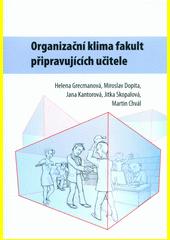 Organizační klima fakult připravujících učitele  (odkaz v elektronickém katalogu)