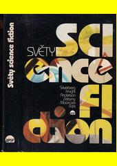 Světy science fiction : [antologie americké, britské, čínské, egyptské, indické, italské, kanadské, kostarické, lužicko srbské, německé a polské science fiction  (odkaz v elektronickém katalogu)