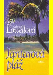 Jantarová pláž / Elizabeth Lowellová ; [z anglického originálu ... přeložila Eva Konečná] (odkaz v elektronickém katalogu)