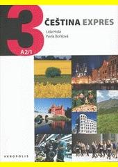Čeština expres 3 : [úroveň] A2 (odkaz v elektronickém katalogu)