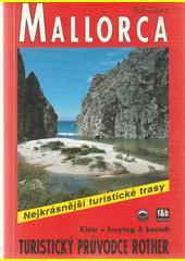 Mallorca : 48 vybraných pěších tras a túr na pobřeží a v horách ostrova  (odkaz v elektronickém katalogu)