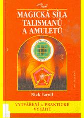 Magická síla talismanů a amuletů, vytváření a praktické využití  (odkaz v elektronickém katalogu)